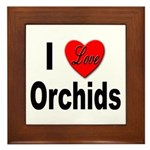 I Love Orchids Framed Tile