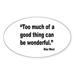Mae West Good Thing Quote Oval Sticker (10 pk)