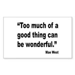 Mae West Good Thing Quote Rectangle Sticker