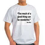 Mae West Good Thing Quote (Front) Light T-Shirt