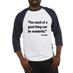 Mae West Good Thing Quote (Front) Baseball Jersey