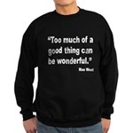 Mae West Good Thing Quote (Front) Sweatshirt (dark