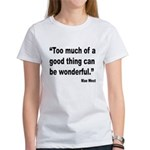Mae West Good Thing Quote (Front) Women's T-Shirt