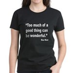 Mae West Good Thing Quote (Front) Women's Dark T-S