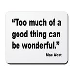 Mae West Good Thing Quote Mousepad