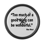 Mae West Good Thing Quote Large Wall Clock