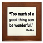 Mae West Good Thing Quote Framed Tile