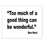 Mae West Good Thing Quote Small Poster