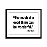 Mae West Good Thing Quote Framed Panel Print