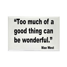 Mae West Good Thing Quote Rectangle Magnet
