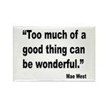 Mae West Good Thing Quote Rectangle Magnet (10 pac