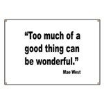 Mae West Good Thing Quote Banner