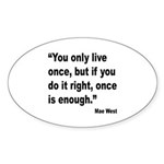 Mae West Live Right Quote Oval Sticker (10 pk)