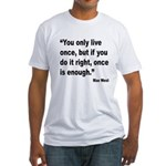 Mae West Live Right Quote (Front) Fitted T-Shirt