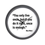 Mae West Live Right Quote Wall Clock