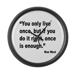 Mae West Live Right Quote Large Wall Clock