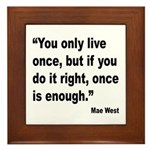 Mae West Live Right Quote Framed Tile