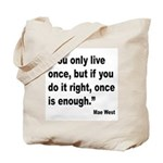 Mae West Live Right Quote Tote Bag