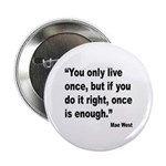 Mae West Live Right Quote 2.25