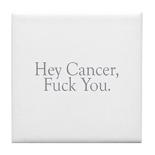 Cancer Fuck You Tile Coaster