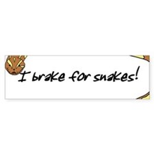 I Brake for Snakes Bumper Bumper Sticker