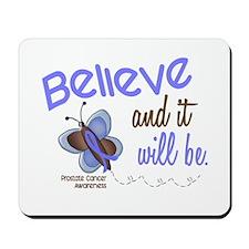 Believe 1 Butterfly 2 PROSTATE Mousepad