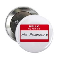 "My Name Is Mr Awesome 2.25"" Button"