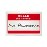 My Name Is Mr Awesome Rectangle Magnet