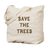 Save The Trees Tote Bag