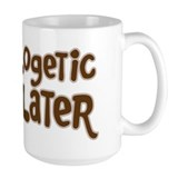 UNAPOLOGETIC FLATULATER Mug