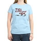 Tri Something New T-Shirt