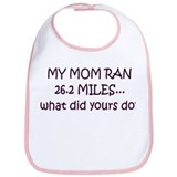 My Mom Ran 26.2 Miles What Di Bib