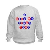 I Need My Bingo Time Sweatshirt