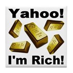 Yahoo! I'm Rich! Tile Coaster