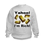 Yahoo! I'm Rich! Kids Sweatshirt