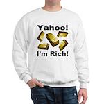 Yahoo! I'm Rich! Sweatshirt