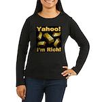 Yahoo! I'm Rich! Women's Long Sleeve Dark T-Shirt