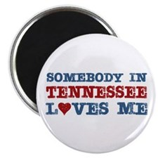 "Somebody in Tennessee Loves Me 2.25"" Magnet (10 pa"