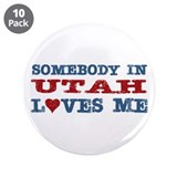 "Somebody In Utah Loves Me 3.5"" Button (10 pack)"