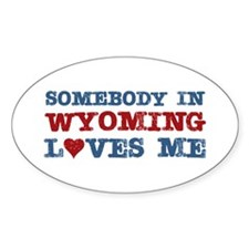 Somebody in Wyoming Loves Me Oval Sticker (10 pk)