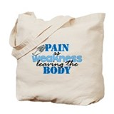 Pain is weakness track Tote Bag