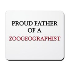 Proud Father Of A ZOOGEOGRAPHIST Mousepad