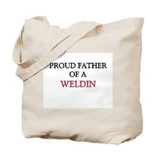 Proud Father Of A WELDIN Tote Bag