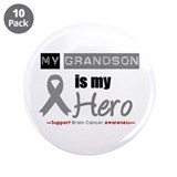 "Brain Cancer Grandson 3.5"" Button (10 pack)"