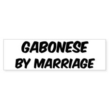 Gabonese by marriage Bumper Sticker (50 pk)
