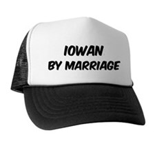 Iowan by marriage Trucker Hat