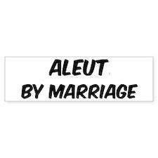 Aleut by marriage Bumper Bumper Sticker