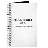 Proud Father Of A VETERINARIAN TECHNICIAN Journal