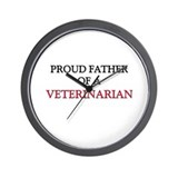 Proud Father Of A VETERINARIAN Wall Clock