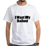 I Want My Bailout Shirt